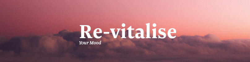Re-vitalise Your Mood